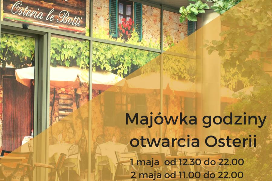 godziny otwarcia majówka 2017 w Osteria le Botti Tychy